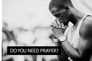 Do You Need Prayer?